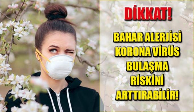 Bahar Alerjisi Korona Virüs Bulaşma Riskini Arttırabilir!