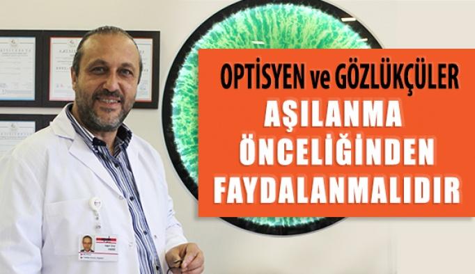 Optisyen ve Gözlükçüler Aşılanma Önceliğinden Faydalanmalıdır