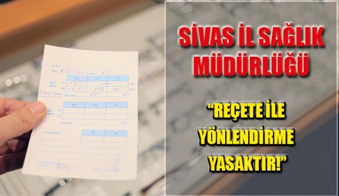 """Sivas İl Sağlık Müdürlüğü: """"Yönlendirme Yasaktır''"""
