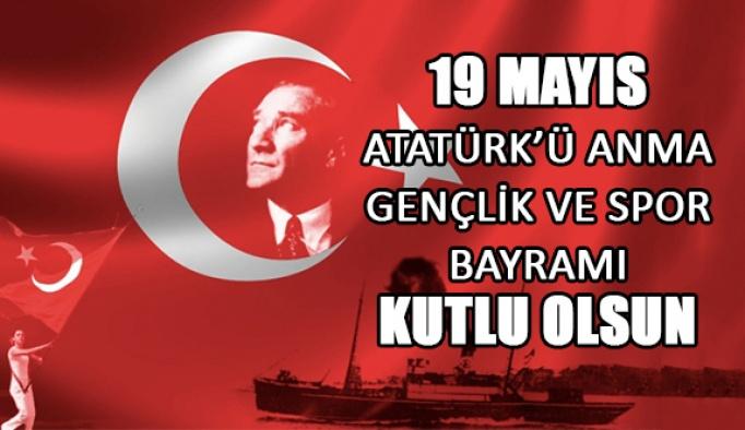 19 Mayıs Atatürk'ü Anma Gençlik ve Spor Bayramı kutlu olsun!