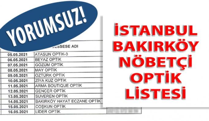 İstanbul Bakırköy İlçesi Nöbetçi Optik Listesi