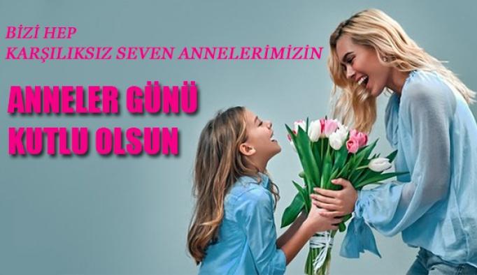 Sevgili Annelerimizin Anneler Günü Kutlu Olsun