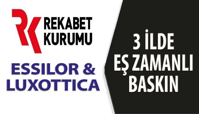 Essilor&Luxottica'ya Rekabet Kurumundan Baskın