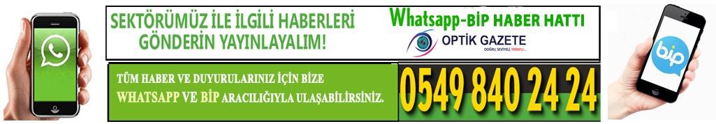 Optik Gazete'ye Whatsapp ve BİP Üzerinden Ulaşın!