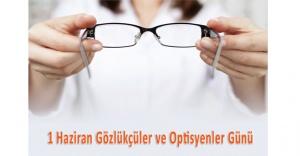 1 Haziran Gözlükçüler ve Optisyenler Günü