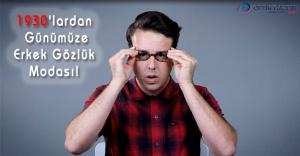1930'lardan Günümüze Erkek Gözlük Modası!