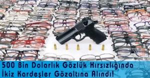 İkiz Kardeşlerin Gözlük Vurgunu!
