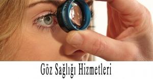 Göz Sağlığı Hizmetleri ve Yaşanılan Sorunlar