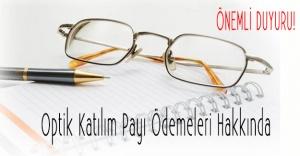 ÖNEMLİ! Optik Katılım Payı Ödemeleri Hakkında