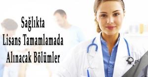 Sağlıkta Lisans Tamamlama Programında Yer Alacak Bölümler