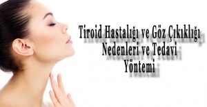 Tiroid Hastalığı ve Göz Çıkıklığı