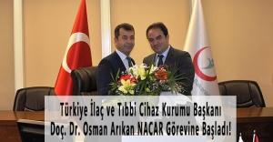 Türkiye İlaç ve Tıbbi Cihaz Kurumu Başkanı Doç. Dr. Osman Arıkan NACAR Görevine Başladı!