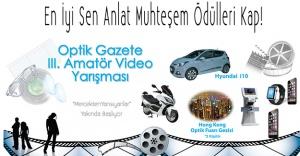 """Optik Gazete 3. Amatör Video Yarışması: """"Mercekten Yansıyanlar"""""""