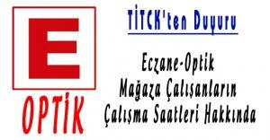 TİTCK'ten Duyuru: Eczane-Optik Çalışma Saatleri