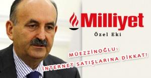 Müezzinoğlu: İnternet Satışlarına Dikkat!
