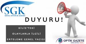 SGK, Kilis'teki Olaylar Nedeniyle Erteleme Duyurusu Yayımladı