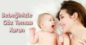Bebeğinizin Beyin Gelişimi İçin Göz Teması Kurun!