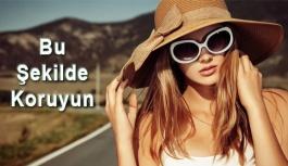 Güneş gözlüğü takmadan güneşe çıkmayın