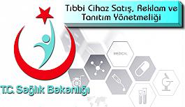 Tıbbi Cihaz Satış, Reklam ve Tanıtım Yönetmeliği Hk.