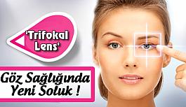 """Yakın görmede yeni bir soluk """"Trifokal Lens Tedavisi"""""""