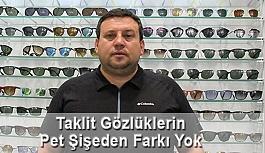 """""""Taklit gözlüklerin pet su şişesinden..."""