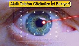 Akıllı Telefon Gözünüze İyi Gelecek!