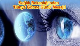 Sağlık Bakanlığı'ndan 'Dünya Görme Günü' Mesajı!