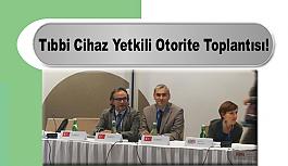 Tıbbi Cihaz Yetkili Otorite Toplantısı!