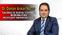Dr. Osman Arıkan Nacar'a yeni görev!