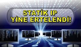 Statik IP'de Yine Erteleme !