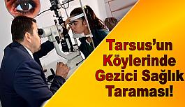 Tarsus'un Köylerinde Gezici Sağlık Taraması!