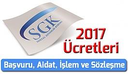 2017 Yılı Sosyal Güvenlik Kurumuna Ödenecek Ücretler