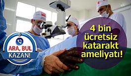 4 bin ücretsiz katarakt ameliyatı yapacaklar!