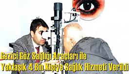 Gezici göz sağlığı araçları ile yaklaşık 4 bin kişiye sağlık hizmeti verildi!