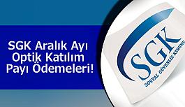 SGK Aralık Ayı Optik Katılım Payı Ödemeleri!