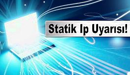 Statik Ip Uyarısı!