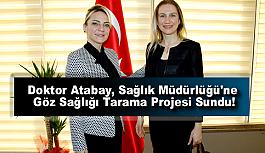 Doktor Atabay, Sağlık Müdürlüğü'ne Göz Sağlığı Tarama Projesi Sundu!