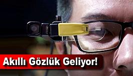 Akıllı Gözlük Geliyor!