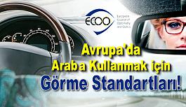 Avrupa'da Araba Kullanmak için Görme Standartları!