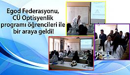 Egod Federasyonu, CÜ Optisyenlik programı öğrencileri ile bir araya geldi!