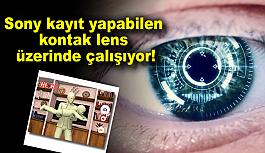 Sony kayıt yapabilen kontak lens üzerinde çalışıyor!