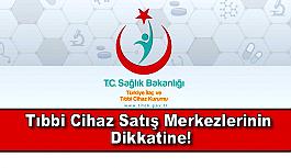 TİTCK'dan Tıbbi Cihaz Satış Merkezlerinin Dikkatine!