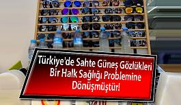 Türkiye'de Sahte Güneş Gözlükleri...