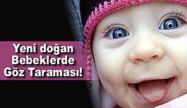 Yenidoğan Bebeklerde Göz Taraması!