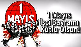1 Mayıs İşçi Bayramı Kutlu Olsun!