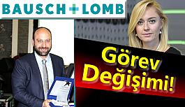Bausch+Lomb Markasında Görev Değişimi!