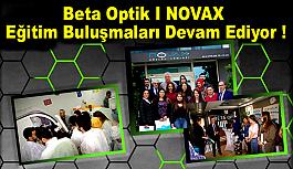 'Beta Optik I NOVAX Eğitim Buluşmaları Devam Ediyor !