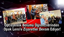 Optisyenlik Bölümü Öğrencilerinden Opak Lens'e Ziyaret Devam Ediyor!