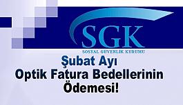 SGK, Şubat Ayı Optik Fatura Bedellerinin Ödemesi!