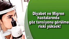 Diyabet ve Migren hastalarında göz tansiyonu görülme riski yüksek!
